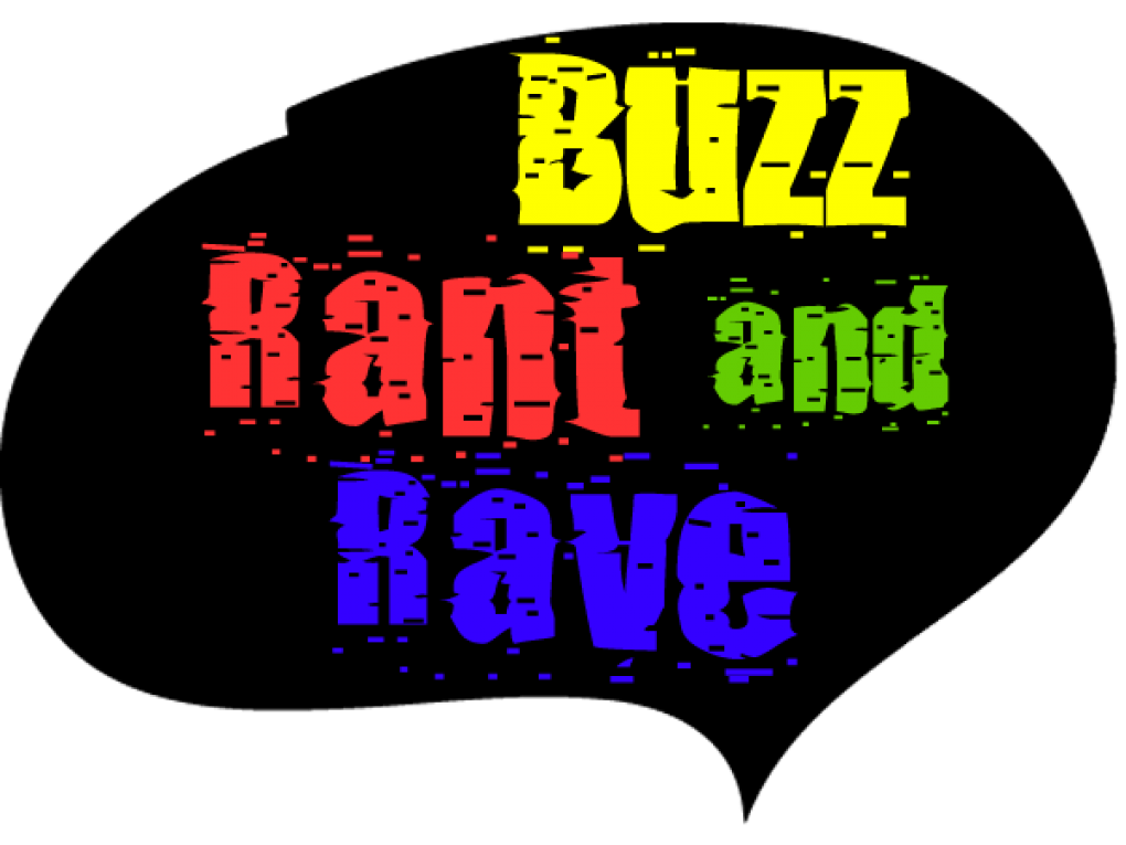 Buzz Rant and Rave